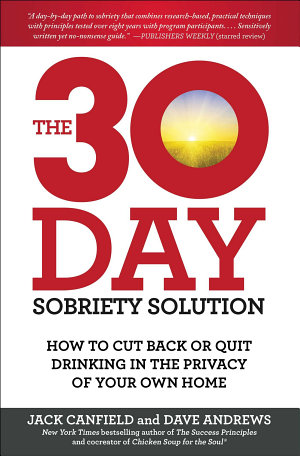 30 Day Sobriety Solution How to Cut Back or Quit Drinking in the Privacy of Your Own Home