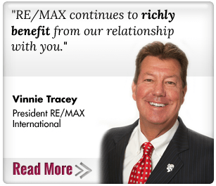 Our company continues to benefit from our relationship with you. Vinney Tracey, Re/Max