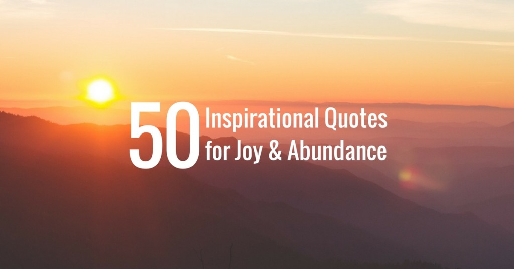 50 inspirational quotes for joy and abundance on sunset backdrop