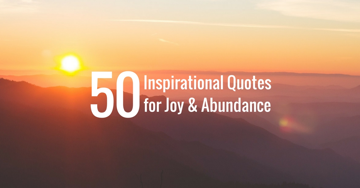 50 inspirational quotes for joy abundance jack canfield