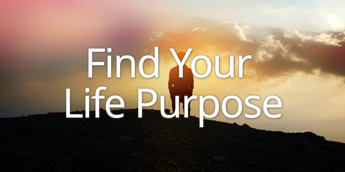 Life Purpose: 10 Tips to Learn How to Find Your Passion | Jack Canfied