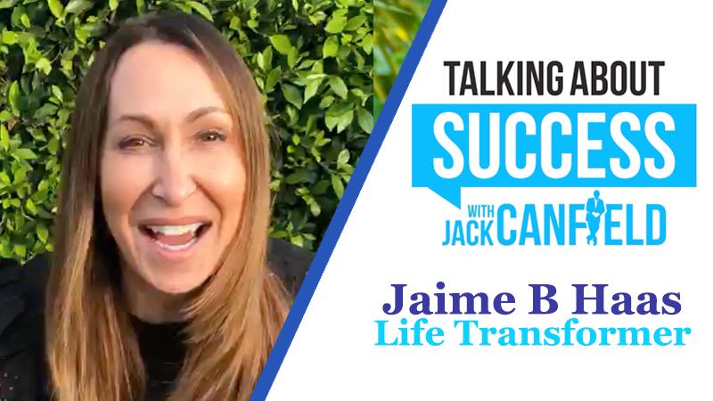 Jaime B Haas: Life Transformer